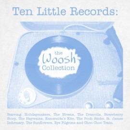 VARIOUS : CD Ten Little Records : The Woosh Collection