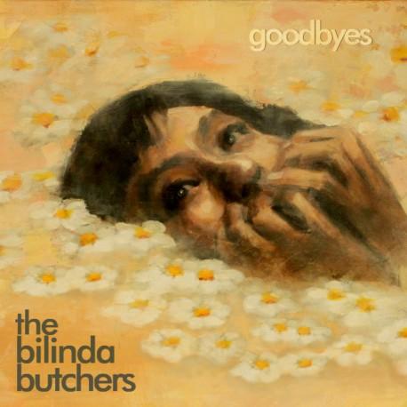 BILINDA BUTCHERS (the) : CD Goodbyes