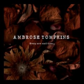 AMBROSE TOMPKINS : Every now and then...