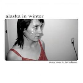 ALASKA IN WINTER : Dance Party In The Balkans