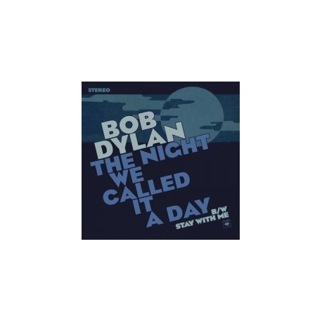 BOB DYLAN : The Night We Called It A Day
