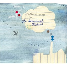 OCCASIONAL FLICKERS (the) : Scattered Songs By