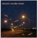 ELECTRIC NEEDLE ROOM : Trying To EscapeThe Bigotery