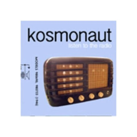 KOSMONAUT : Listen To The Radio