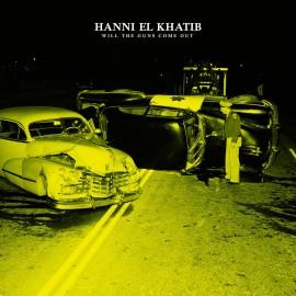 HANNI EL KHATIB : CD Will The Guns Come Out