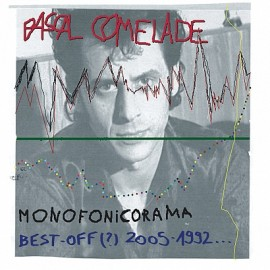COMELADE Pascal : CD MONOFONICORAMA BEST-OFF 2005-1992