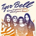 TIGER BELL : LP Don't Wanna Hear About Your Band