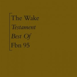 WAKE (the) : LP+CD Testament, Best Of