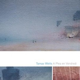 TAMAS WELLS : A Plea En Vendredi