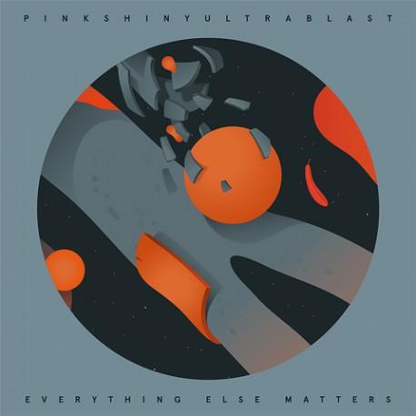 PINKSHINYULTRABLAST : CD Everything Else Matters