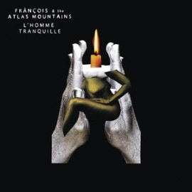 "FRANCOIS AND THE ATLAS MOUNTAIN : 12""EP L'Homme Tranquille"
