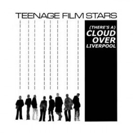 TEENAGE FILMSTARS : LP (There's A) Cloud Over Liverpool