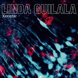 "LINDA GUILALA : 10""EP Xeristar"