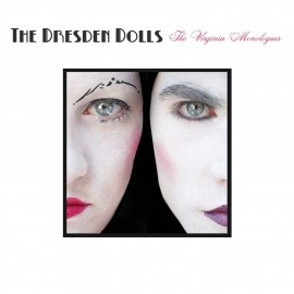 DRESDEN DOLLS (the) : LPx3 The Virginia Monologues