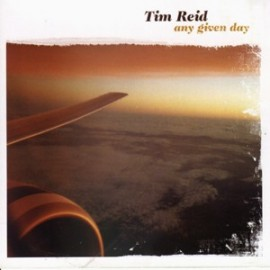 TIM REID : Any Given Day