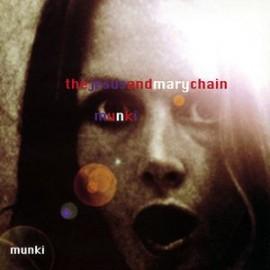 JESUS AND MARY CHAIN : LPx2 Munki