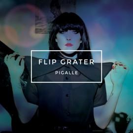 FLIP GRATER : CD Pigalle