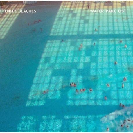 "DIRTY BEACHES : 10""LP OST Water Park"