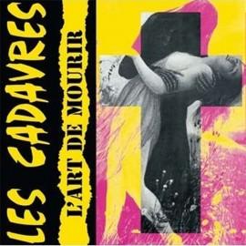 CADAVRES (les) : LP L'Art De Mourir