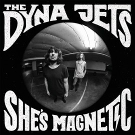 "DYNA JETS (the) : 10""LP She's Magnetic"