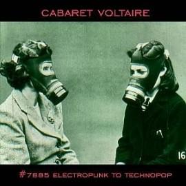 CABARET VOLTAIRE : LPx2 7885 (Electropunk To Technopop 1978 – 1985)