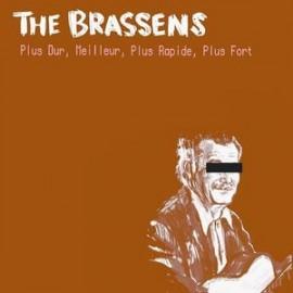 BRASSENS (the) : CDEP Plus Dur, Meilleur, Plus Rapide, Plus Fort