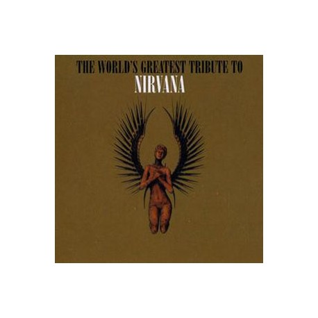 VARIOUS : CD The World's Greatest Tribute To Nirvana