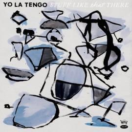 YO LA TENGO : LP Stuff Like That There
