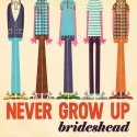 BRIDESHEAD : LP Never Grow Up