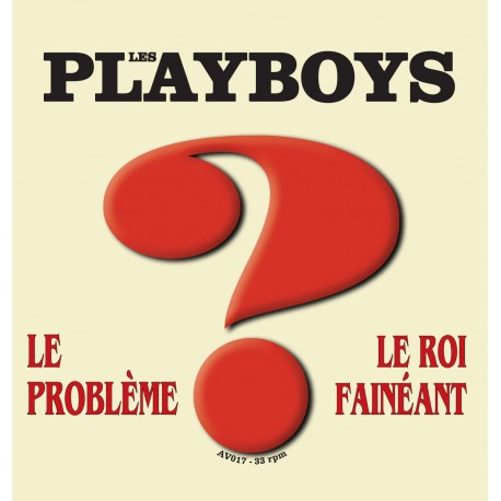 PLAYBOYS (les) : Le Probleme