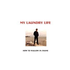 MY LAUNDRY LIFE : How To Wallow In Shame