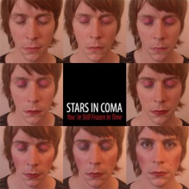 STARS IN COMA : You're Still Frozen In Time