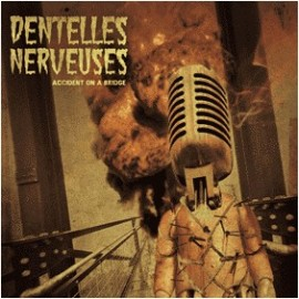 DENTELLES NERVEUSES : Accident On A Bridge