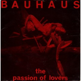 BAUHAUS : The Passion Of Lovers