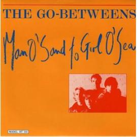 GO-BETWEENS (the) : Man O'Sand To Girl O'Sea