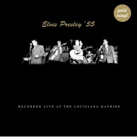 ELVIS PRESLEY : LP '55 Recorded Live At The Louisiana Hayride