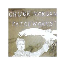 CHUCK MORGAN : Patchworks