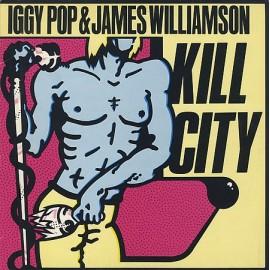 IGGY POP & JAMES WILLIAMSON : LP Kill City