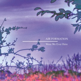 "AIR FORMATION : 12""EP Were We Ever Here"