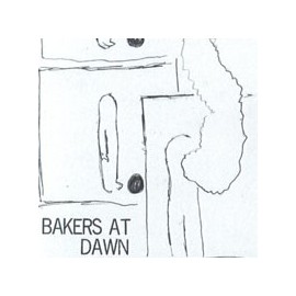 BAKERS AT DAWN : Missing All The Time