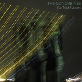 CONCUBINES (the) : CD I've Tried Subtlety