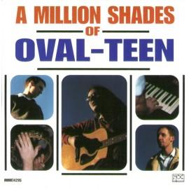 OVAL-TEEN : CD A Million Shades Of Oval-Teen