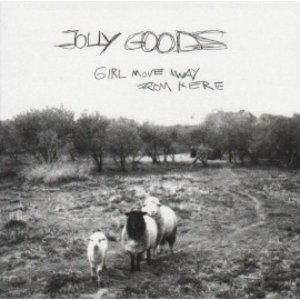 JOLLY GOODS : Girl Move Away From Here