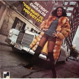 DETROIT EMERALDS : LP You Want It, You Got It