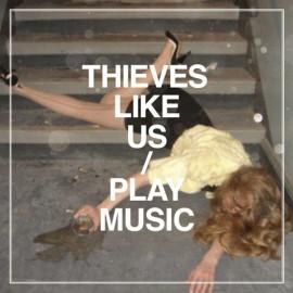 THIEVES LIKE US : Play Music LP